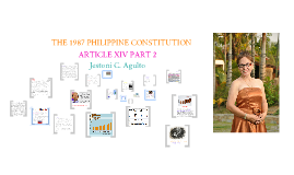 Copy of PHILIPPINE CONSTITUTION (1987) ARTICLE XIV PART 2