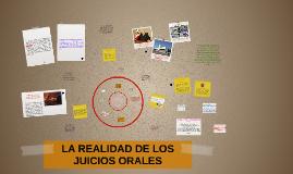 LA REALIDAD DE LOS JUICIOS ORALES