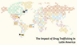 The Impact of Drug Traffficking