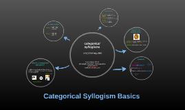 Categorical Syllogism Basics