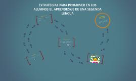 Copy of ESTRATEGIAS PARA PROMOVER EN LOS ALUMNOS EL APRENDIZAJE DE U