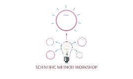SCIENTIFIC METHOD WORKSHOP