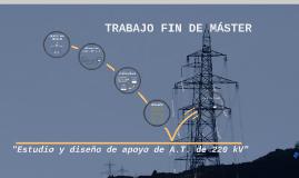 Estudio y Diseño de Apoyo de A. T. de 220 kV