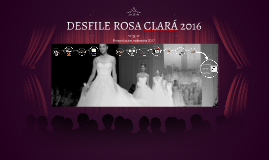 DESFILE ROSA CLARÁ 2016