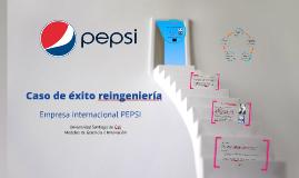 Copy of Caso de éxito reingeniería Pepsi
