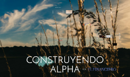 Construyendo Alpha [Executive Summary]