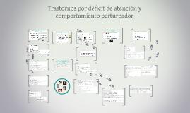 Copy of Trastornos por deficit de atención y comportamiento perturba