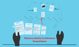 illusion vs reality in streetcar named desire Everything you ever wanted to know about the quotes talking about appearances in a streetcar named desire in streetcar really percent illusion.
