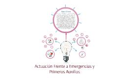 Actuación Frente a Emergencias y Primeros Auxilios