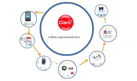 Copy of Analisis organizacional Claro