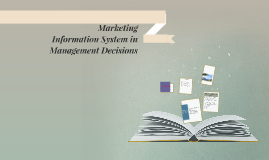 Marketing Information System in Management Decisions
