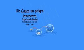 Río Cauca un peligro iminente