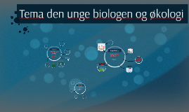 Tema Den unge biologen og økologi