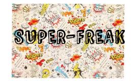 SUPER-FREAK