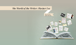 The World of the Writer: Harper Lee