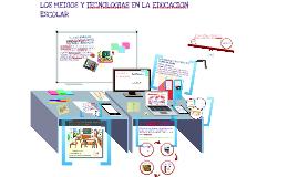 Copy of LOS MEDIOS Y TECNOLOGIAS EN LA EDUCACION ESCOLAR