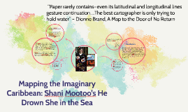 Copy of Mapping the Imagining the Caribbean: Shani mootoo's he drown