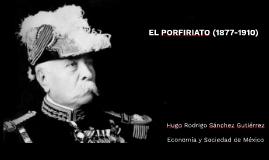 EL PORFIRIATO (1877-1910)