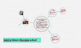 Copy of Indústria Cultural e Diversidade no Brasil