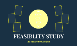 FEASIBILITY STUDY: Illuminacion Production