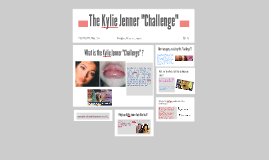 "The Kylie Jenner ""Challenge"""