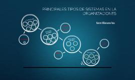 Copy of PRINCIPALES TIPOS DE SISTEMAS EN LAS ORGANIZACIONES