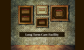 Long Term Care Facility