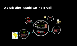 As Missões Jesuíticas no Brasil