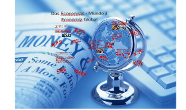 Copy of Das economias-mundo à economia global