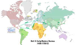 Unit 4: Early-Modern Review 1450-1750 CE