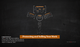 Protecting and Selling Your Work