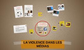LA VIOLENCE DANS LES MÉDIAS