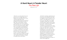 A Hard Heart; A Tender Heart