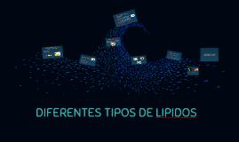 DIFERENTES TIPOS DE LÍPIDOS