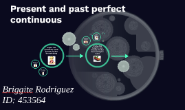 Present and past perfect continuous