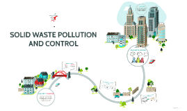 SOLID WASTE POLLUTION AND CONTROL