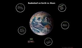 Copy of Basketball on Earth vs. Moon