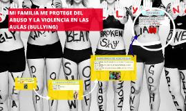 Copy of MI FAMILIA ME PROTEJE DEL ABUSO Y LA VIOLENCIA EN LAS AULAS