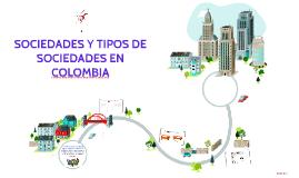 SOCIEDADES Y TIPOS DE SOCIEDADES EN COLOMBIA