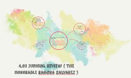 Copy of 4.02 Judicial Review ( The honorable ramona salvarez )