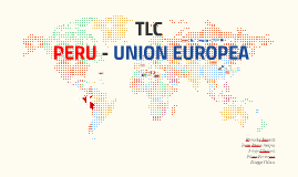 Copy of TLC PERU - UNION EUROPEA