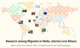 Research among Migrants in Malta, Istanbul and Athens
