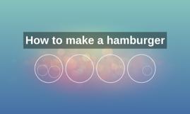 How to make a hamburger