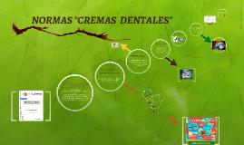 """Copy of NORMAS """"CREMAS  DENTALES"""""""