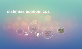 Copy of sistemas economicos