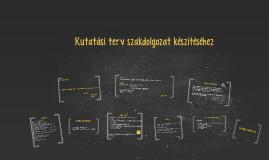 Copy of Kutatási terv szakdolgozat készítéséhez