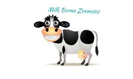 Copy of Milk Born Zoonoses