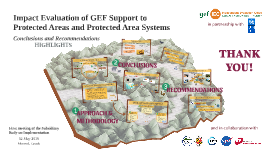 Highlights of Impact Evaluation of GEF Support to Protected Areas and Protected Area Systems