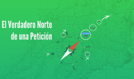 El Verdadero Norte de una Petición