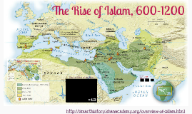 The Rise of Islam, 600-1200 (Ch. 8)